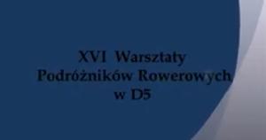 XVI Warsztaty Podróżników Rowerowych @ ul. Dobrzecka 5