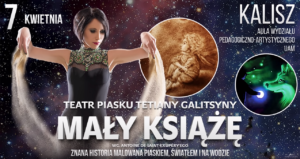 """Teatr Piasku Tetiany Galitsyny """"Mały Książę"""" @ ul. Nowy Świat 28 - 30"""